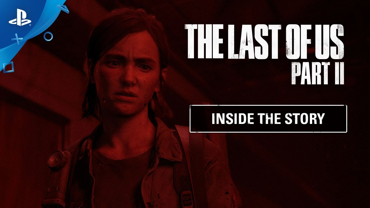 PS4『The Last of Us Part II』幕後 #故事製作