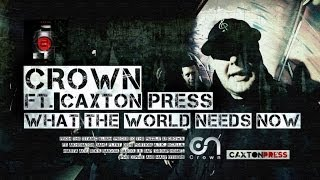 CROWN FT. CAXTON PRESS - WHAT THE WORLD NEEDS NOW