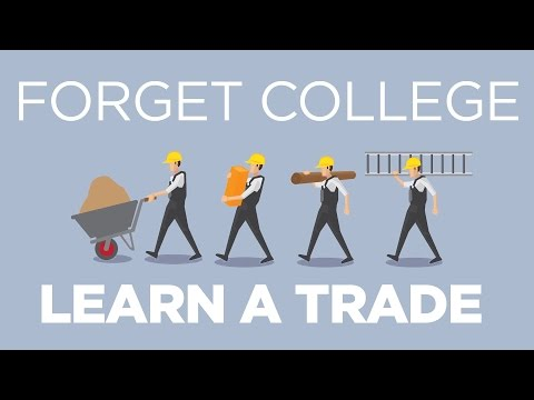 Forget College, Learn a Trade