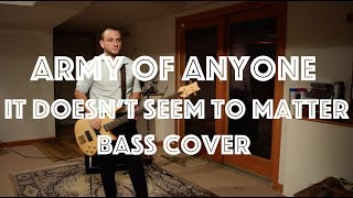 Army of Anyone - It Doesn't Seem to Matter (Bass Cover)