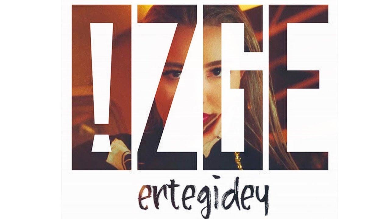 Ozge — Ертегідей
