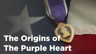 The Origin of the Purple Heart Medal