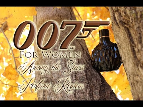 007 for women Perfume Review 🌟 Among the Stars Perfume Reviews 🌟