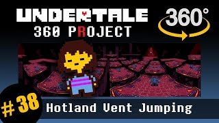 Hotland Vent Jumps VR: Undertale 360 Project #38