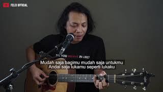 Mudah Saja Sheila On 7 Felix Irwan Cover Lirik