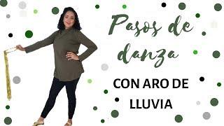 #PASOSDEDANZA con ARO DE LLUVIA