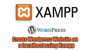 Create Wordpress Website on a localhost using Xampp