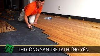 preview picture of video 'Thi công sàn gỗ tre tại Hưng Yên'
