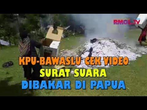 KPU-Bawaslu Cek Video Surat Suara Dibakar Di Papua