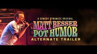 Matt Besser: Pot Humor (Alternate Trailer)