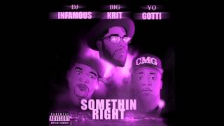 Dj Infamous ft. Big K.R.I.T. Yo Gotti- Somethin Right (Blue Turtle Slowdown)