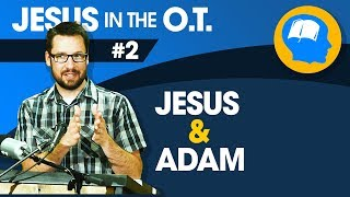 Adam and Christ: How to Find Jesus in the Old Testament part 2