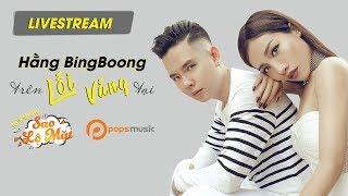 Livestream Sao Lộ Mặt - Hằng Bing Boong