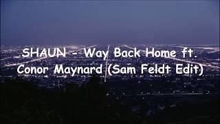 SHAUN - Way Back Home Ft. Conor Maynard (Sam Feldt Edit) | Lyrics Terjemahan Indonesia