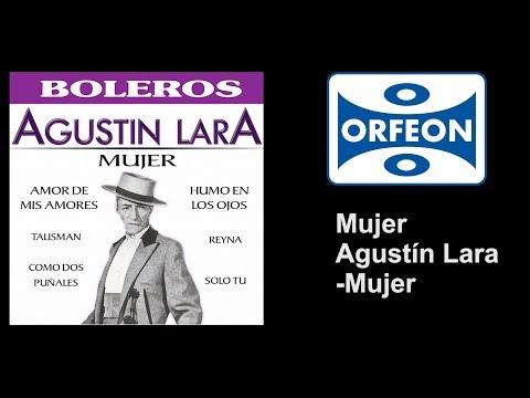 Mujer- Agustín Lara