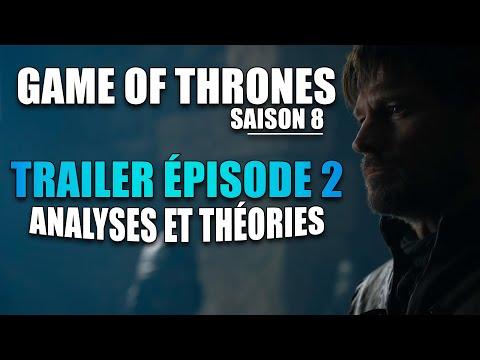 ANALYSE ET THÉORIES TRAILER ÉPISODE 2 - GAME OF THRONES SAISON 8