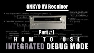 ONKYO AV Receiver - How to use integrated DEBUG MODE for TROUBLESHOOTING - Part#1