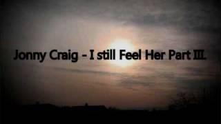 Jonny Craig - I still feel Her Part III.