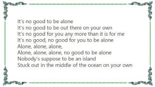 Brandon Heath - It's No Good to Be Alone Lyrics