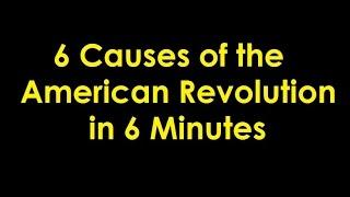 6 Major Causes of the America Revolution