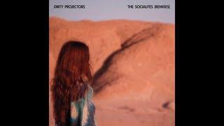 Dirty Projectors - The Socialites (Joe Goddard Remix)