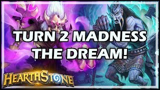 TURN 2 MADNESS: THE DREAM! - Rastakhan's Rumble Hearthstone