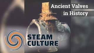 Ancient Valves in History - Steam Culture