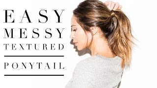EASY Messy Textured Ponytail