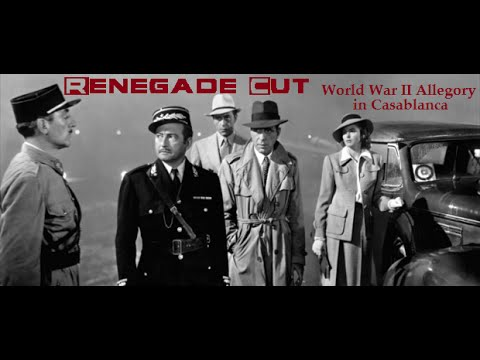 World War II Allegory in Casablanca - Renegade Cut