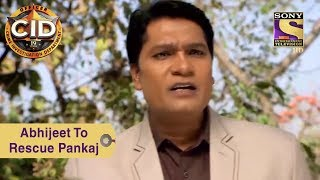 Your Favorite Character | Abhijeet To Save Pankaj | CID