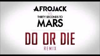 AfrojackvsThirtySecondsToMarsDoOrDieRemixAudio