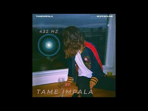Tame Impala - Borderline - (432 Hz)