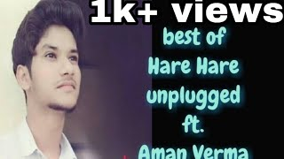 Hare hare hm to dil se hare unplugged ft. aman ver - amanverma8392