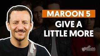 Give A Little More - Maroon 5 (aula de baixo)