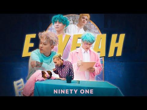 NINETY ONE - E.YEAH