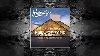 Wrekonize - Hall Of Fame (Freestyle) (Produced by The Pushers & Low Key)