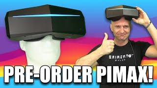 Pimax 8K & 5K+ Pre-orders Are Now Live - Pre-order your Pimax VR headset today!