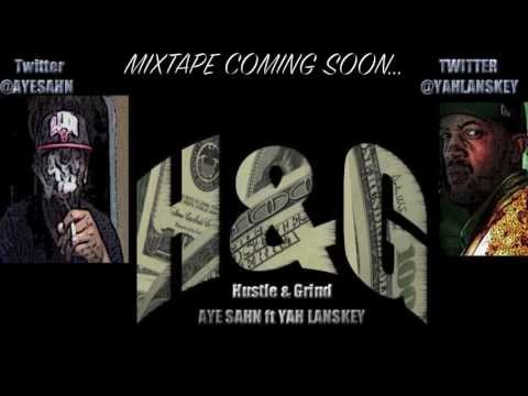 Aye Sahn ft Yah Lanskey- Hustle and Grind