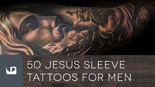 50 Jesus Sleeve Tattoos For Men