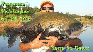Programa Fishingtur na TV 102 - Pesqueiro Terra da Gente