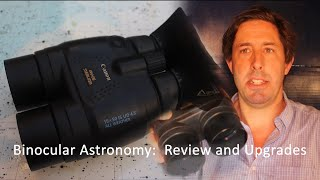 Best Binoculars for Astronomy? 15x50 IS Binocular Review and Upgrades