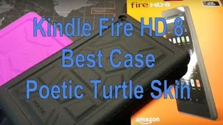 Best Cases for the Amazon Kindle Fire HD 8 (2016 version) - Poetic Turtle Skin Rugged Silicone Case