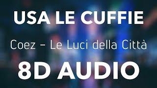Coez   Le Luci Della Città (8D AUDIO)