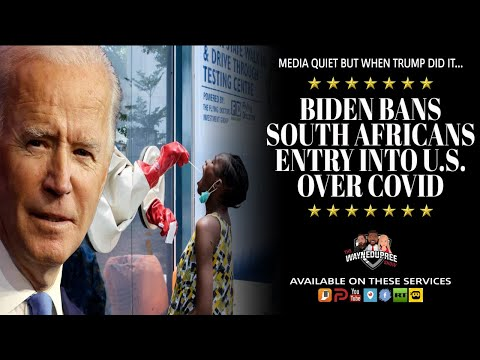 How Man Find Biden's Ban On South Africa Due To COVID Hypocritical?