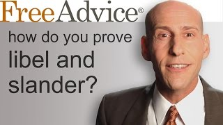 How Do You Prove Libel and Slander?