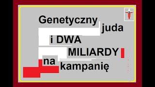Genetyczny juda i DWA MILIARDY na kampanię