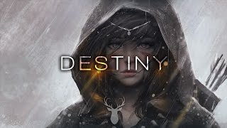 'Destiny' | Beautiful Chill Mix
