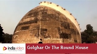 Golghar or the Round House in Patna