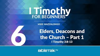 Elders, Deacons And The Church   Part 1