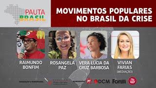 #aovivo | Movimentos populares no Brasil da crise | Pauta Brasil